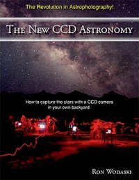 The New CCD Astronomy Guide to Astrophotography